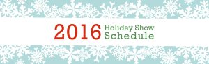 Abella Blue 2016 Holiday Show Schedule